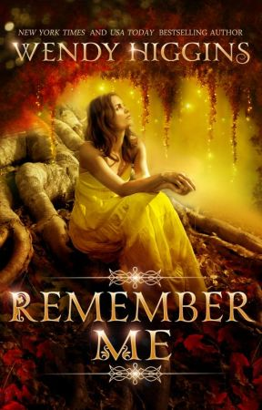 Remember Me by WendyHigginsWrites
