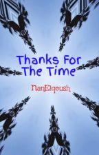 Thanks For The Time (Terima Kasih Waktu) by NanElqoush