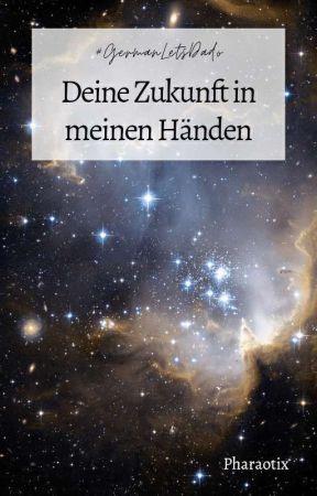 Deine Zukunft in meinen Händen (#GermanLetsDado) by Pharaotix