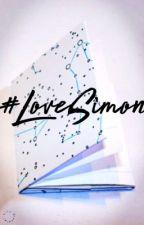 #LoveSimon Contest by alexisnmoore
