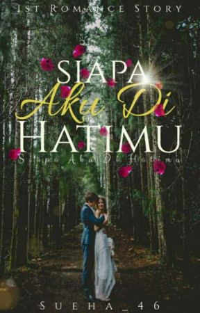 SIAPA AKU DI HATIMU (SU) by sueha_46