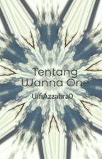 Tentang Wanna One by UlfiAzzahra0