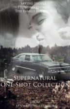 Supernatural One Shot Collection by skylarforthewin
