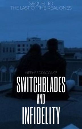 Switchblades and Infidelity [DISCONTINUED] by heeheedragon97