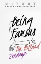 Being Famous...{a Zendaya and Tom Holland FANFIC} by KIT002KAT