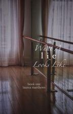 What A Lie Looks Like |  ✓ by lau_matthews