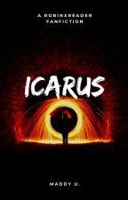Icarus ------- Dick Grayson x Wally's Sister!Reader by TheMadDukeofU