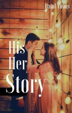 His-Her Story (Completed) by batulyunus
