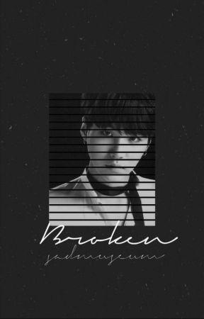 Broken ; 솝 [✔️] by sadmuseum