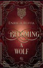 Becoming a Wolf di Iridos
