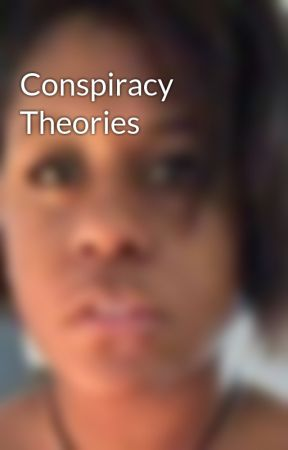 Conspiracy Theories  by StashiaJeanette