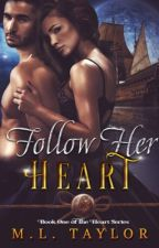 Follow Her Heart  ~ Book 1 ~  5 ⭐️ review OnlineBookClub.Org by MLTaylor28