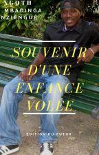 SOUVENIR D'UNE ENFANCE VOLER par user-Ngoth