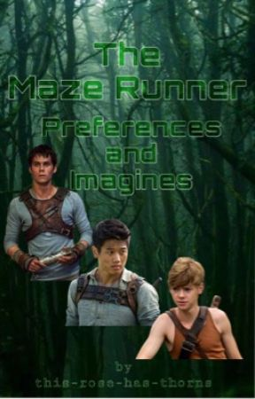 The Maze Runner- Preferences and Imagines by Queen-of--Swords