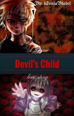 Devil's Child {Book 1} (a Gaara love story) || 2014 by lSoniaBladel