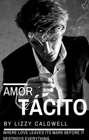 Amor Tácito by Lizzy_Caldwell