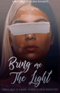 Bring Me The Light [Em Revisão] cover