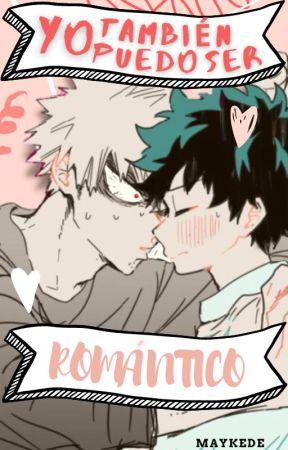 Yo también puedo ser romántico [KatsuDeku] by Maykede