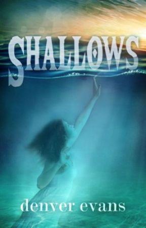 Shallows (Preview) by DenverEvansAuthor
