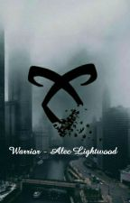 Warrior- Alec Lightwood  by pumpkinpastries