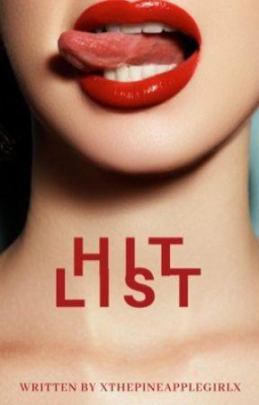 Hit List  by xThePineappleGirlx
