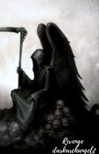 Revenge. by darkarchangel2