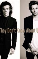 They Don't Know About Us by NoName272727
