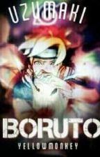 ~The Adventures of Uzumaki Boruto~ by YellowMonkey33