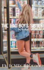 Bad boys sister (gxg)  by lovergirl00530