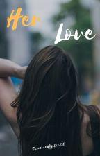Her Love by SummerWinter830