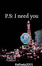 P.S: I need you by Raffaela2001