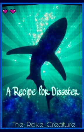 A Recipe for Disaster {Random Book #2} by d313t3d