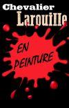 Chevalier Larouille : en Peinture cover