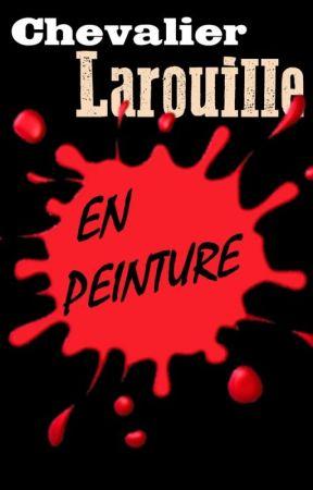 Chevalier Larouille : en Peinture by m_okubo