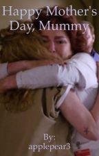 Happy Mother's Day, Mummy by Writingdesire123