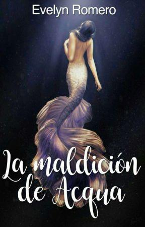 La Maldición De Acqua by evelynromero21