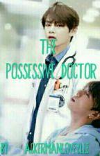 The possessive doctor by Ackermanloveylle