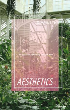 aesthetics by Divaileth