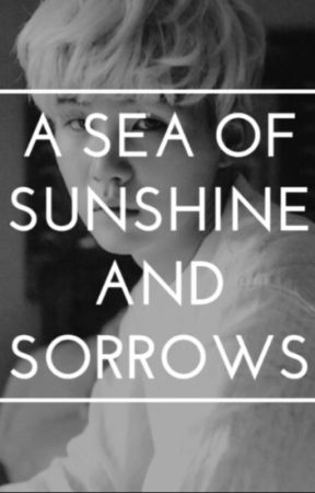 ≪•◦ ❈A Sea Of Sunshine and Sorrows❈ ◦•≫ by Phanaticz