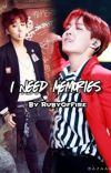 I Need Memories (BTS Hoseok FF) *On Hold* cover