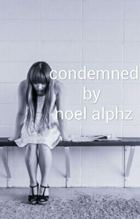 CONDEMNED by noelalphz