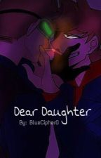 Dear Daughter [TomTord] by BlueCipher0