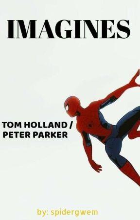 Imagines Tom Holland / Peter Parker by spidergwem