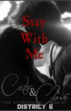 Stay With Me - A Clato Hunger Games FanFic by RedWritingHood