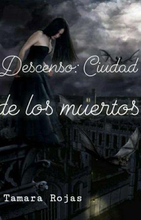 Descenso: Ciudad de los muertos by TamaraRojas27