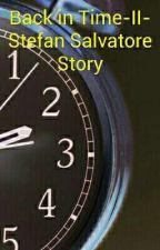 Back In Time-II- Stefan Salvatore Story by GudduBrahmbhatt