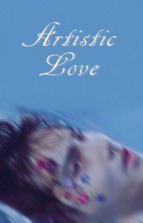 ARTISTIC LOVE (terminée) by iamseho