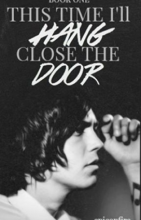 This Time I'll Hang, Close the Door (Kellin Quinn) {Book 1} by epiconfire