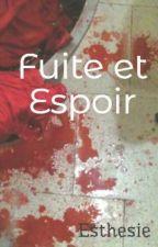 Fuite et Espoir by Esthesie