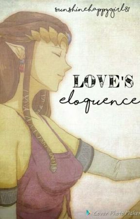 Love's Eloquence (Modern|AU) by Sunshinehappygirl81